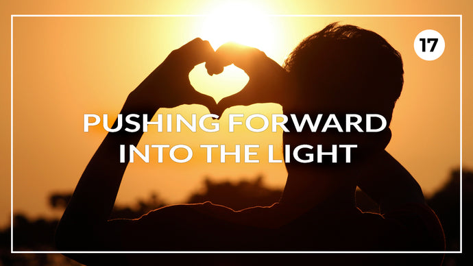 Pushing Forward Into The Light