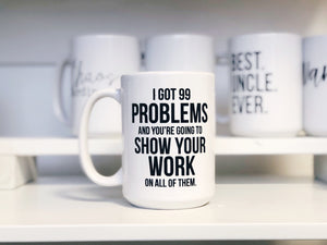 I got 99 problems teacher mug
