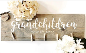 Grandchildren Make Life Grand Sign