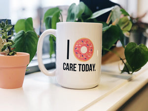 I Donut Care Today- Mug