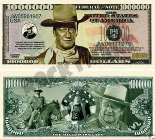 THe DUKE JOHN WAYNE Million Dollar Bill Western tribute  novelty bill