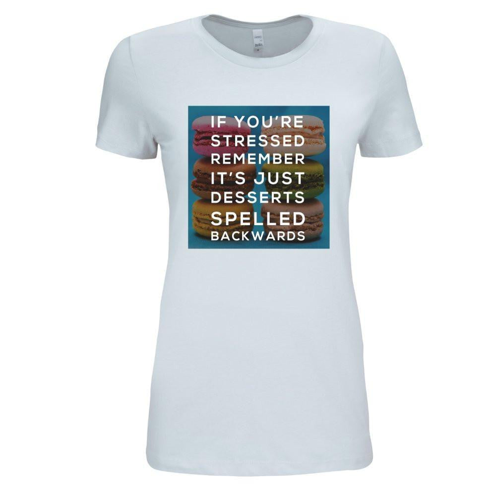 ShopiHub Shirts - US Availability Silver / M Stressed Is Dessert