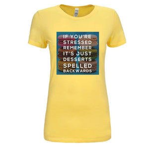 ShopiHub Shirts - US Availability Yellow / S Stressed Is Dessert