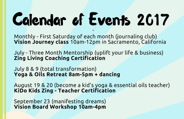 Zing Living Calendar of Events 2017 including Vision Board classes, retreats and certifications