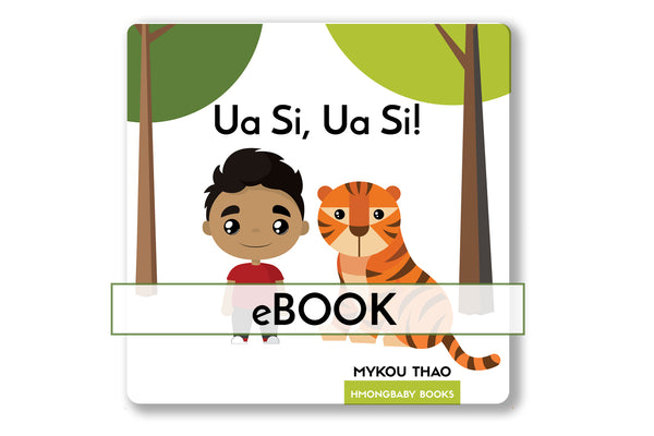 Ua Si, Ua Si! Hmong Children's eBook [Digital Version]