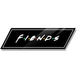 FIENDS FOR FRIENDS (Decal)