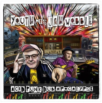 Youth Meets Jah Wobble - Acid Punk Dub Apocalypse CD & LP Released 13/03/20