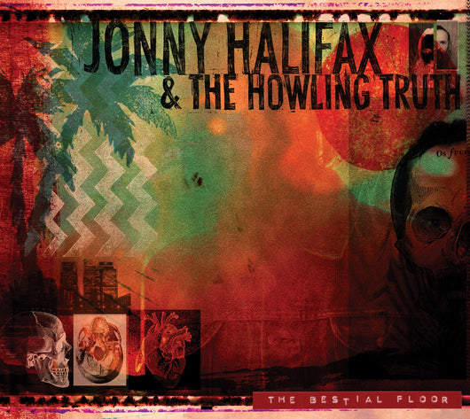 Jonny Halifax & The Howling Truth - Bestial Floor - CD