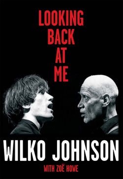 Wilko Johnson - Looking Back At Me - Hardback Book