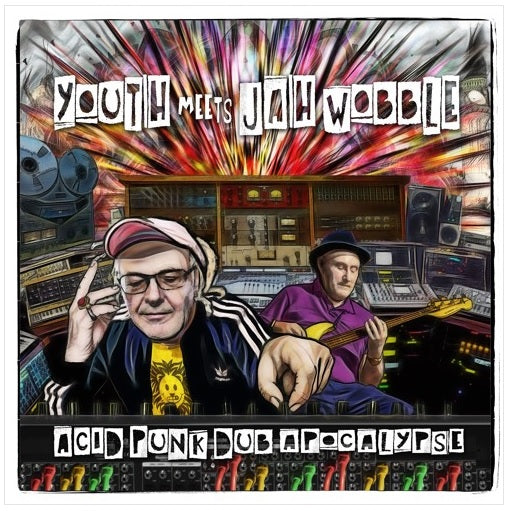 Youth Meets Jah Wobble - Acid Punk Dub Apocalypse - Vinyl LP - Released 13/03/20