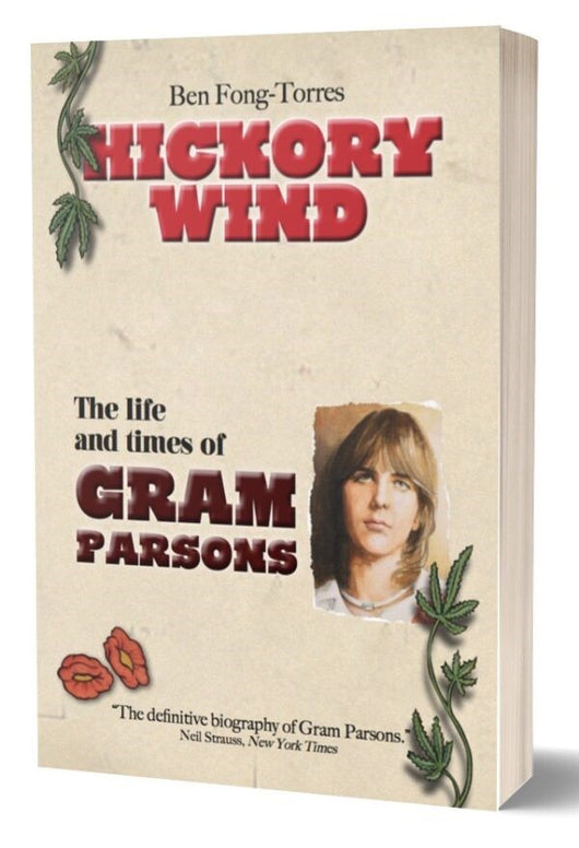 Hickory Wind - the Life And Times Of Gram Parsons - Ben Fong-Torres