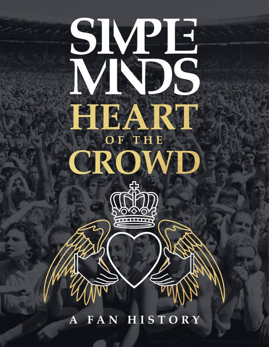 Simple Minds - Heart Of the Crowd - Released 11/12/20