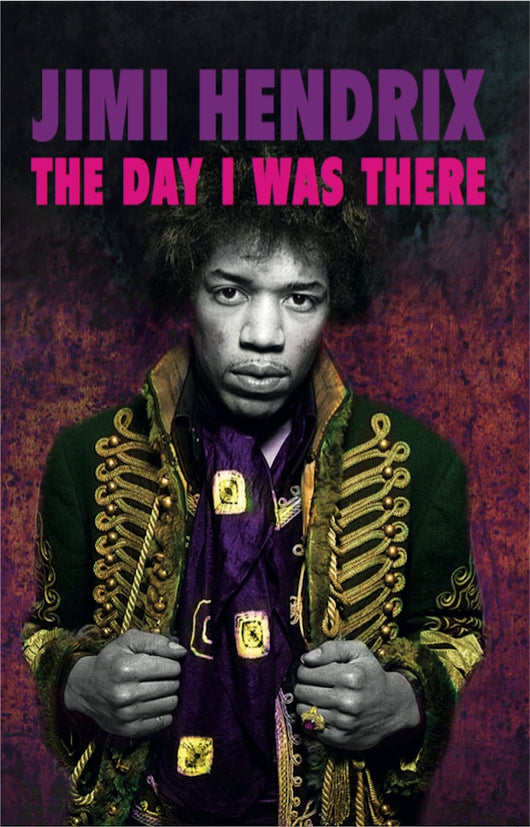 Jimi Hendrix - The Day I Was There - Released 11/12/20