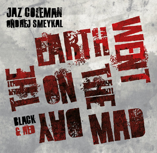 Jaz Coleman & Ondrej Smeykal - On The Day the Earth Went Mad - Red Vinyl 10