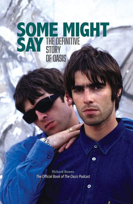 Oasis - Some Might Say: the Definitive Story Of Oasis - Released 11/12/20