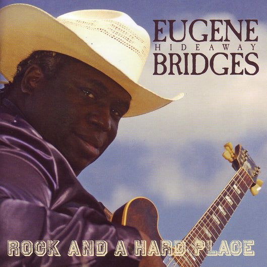 Eugene Hideaway Bridges - Rock And A Hard Place - CD