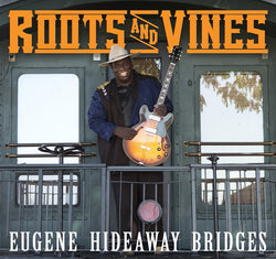 Euegene Hideaway Bridges - Roots And Vines - CD
