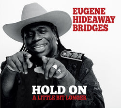 Euegene Hideaway Bridges - Hold On A Little Bit Longer - CD
