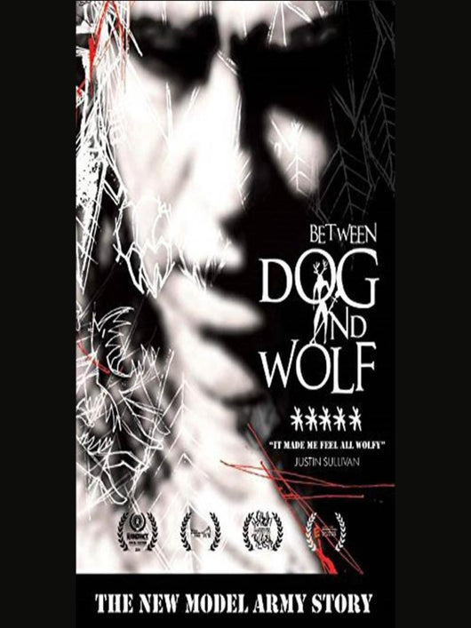 Between Dog & Wolf - The New Model Army Story DVD