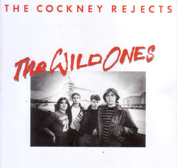 Cockney Rejects - The Wild Ones CD