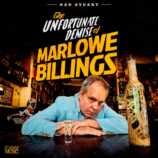 Dan Stuart - The Unfortunate Demise Of Marlowe Billings - CD