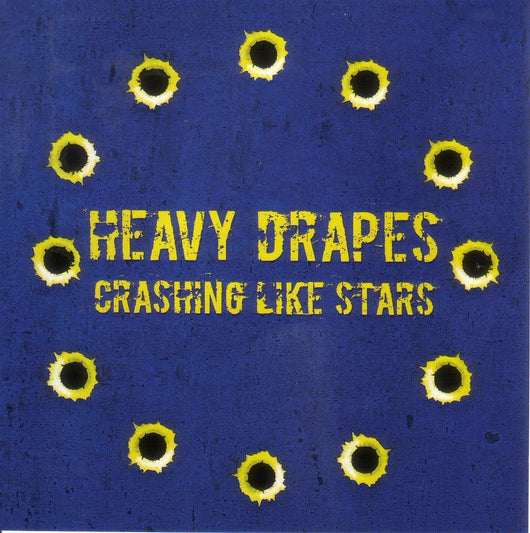 Heavy Drapes - Crashing Like Stars - Yellow Vinyl LP