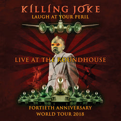 Killing Joke - Laugh At Your Peril - Live At The Roundhouse 2018 - CD2