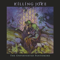 Killing Joke - Unperverted Pantomime - CD/2LP/Cassette -