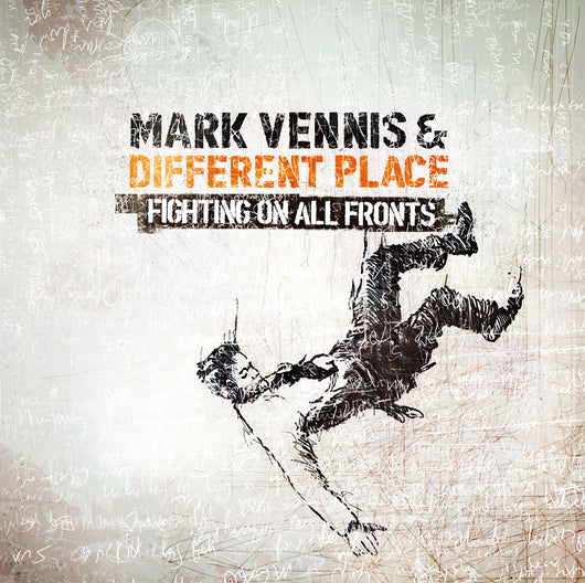 Mark Vennis & Different Place - Fighting On All Fronts - CD - Released 27/11/20
