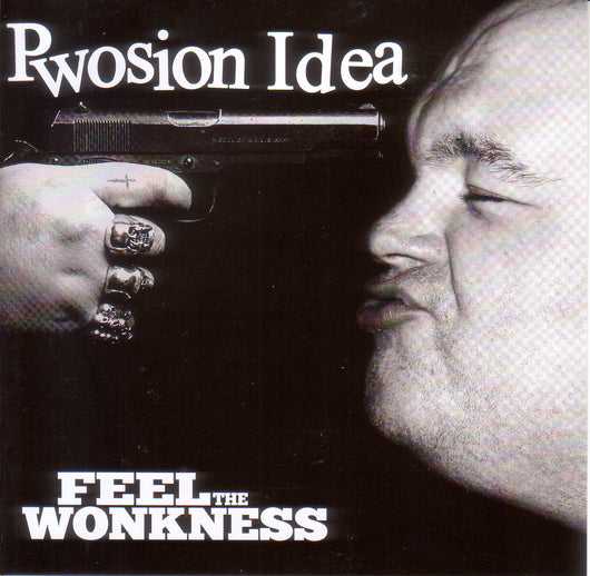 Wonk Unit - Pwosion Idea - Feel The Wonkness - CD