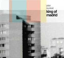 Peter Bruntnell - King Of Madrid - Vinyl LP