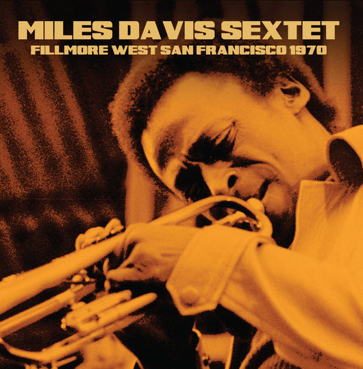Miles Davis Sextet - Fillmore West, San Francisco, 1970 - CD