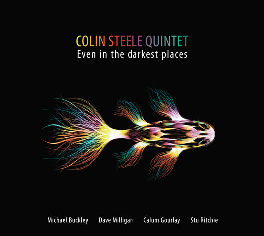 Colin Steele Quintet - Even in The Darkest Places - CD