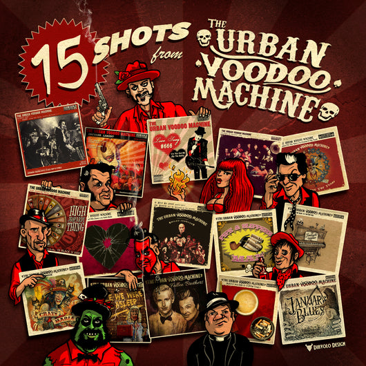 Urban Voodoo Machine - 15 Shots - The Singles 2009-2017 - CD