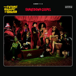 The Future Shape Of Sound - Shakedown Gospel - LP