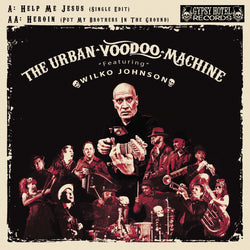 Urban Voodoo Machine -  Help Me Jesus / Heroin (Put My Brothers In The Ground) 7