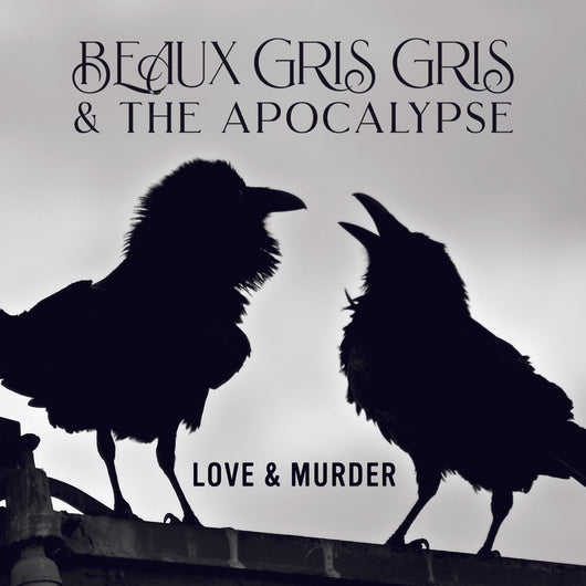 Beau Gris Gris & The Apocalypse - Love & Murder - CD/LP