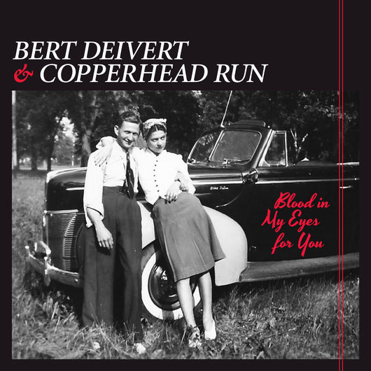 Bert Deivert & Copperhead Run - Blood In My Eyes For You - CD