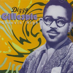 Dizzie Gillespie - Groovin' High - CD