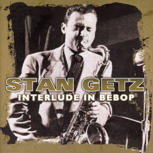 Stan Getz - Interlude In Bebop - CD