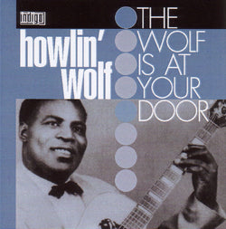 Holwin' Wolf - The Wolf Is At Your Door - CD