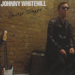 Johnny Whitehill - Guitar Slinger - CD