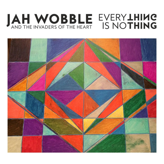 Jah Wobble & The Invaders of the Heart - Everything Is Nothing CD