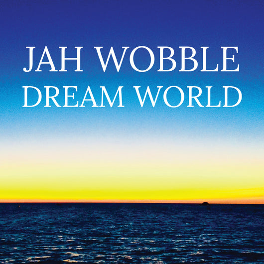 Jah Wobble - Dream World - Vinyl LP