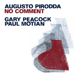 Augusto Pirodda with Gary Peacock & Paul Motian - No Comment - CD