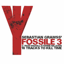 Sebastian Gramss' Fossile 3 - 16 Tracks To Kill Time - CD
