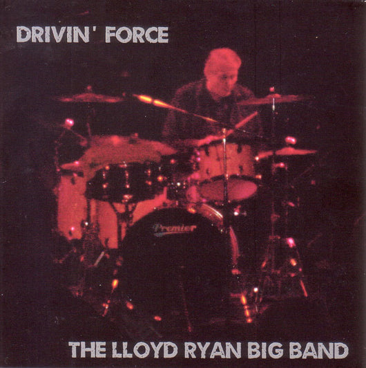 The Lloyd Ryan Big Band - Drivin' Force - CD