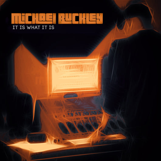 Michael Buckley - It Is What It is - CD