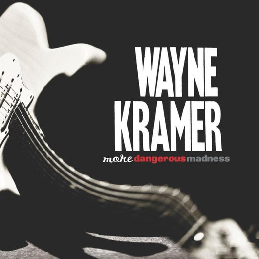 Wayne Kramer - More Dangerous Madness - CD