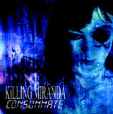 Killing Miranda - Consumate CD